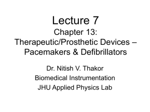 Lecture 7 Chapter 13:Therapeutic/Prosthetic Devices – Pacemakers