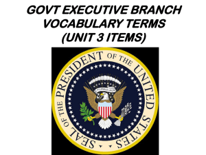Govt. Executive Branch Vocab. Terms U3 Power Point