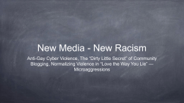 "New Media - New Racism Anti-Gay Cyber Violence, The ""Dirty Little"