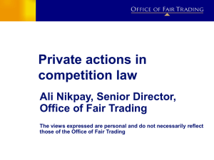 Private actions in competition law Ali Nikpay, Senior Director, Office