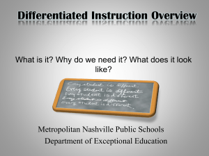 Differentiated Instruction Overview What is it? Why do we need it