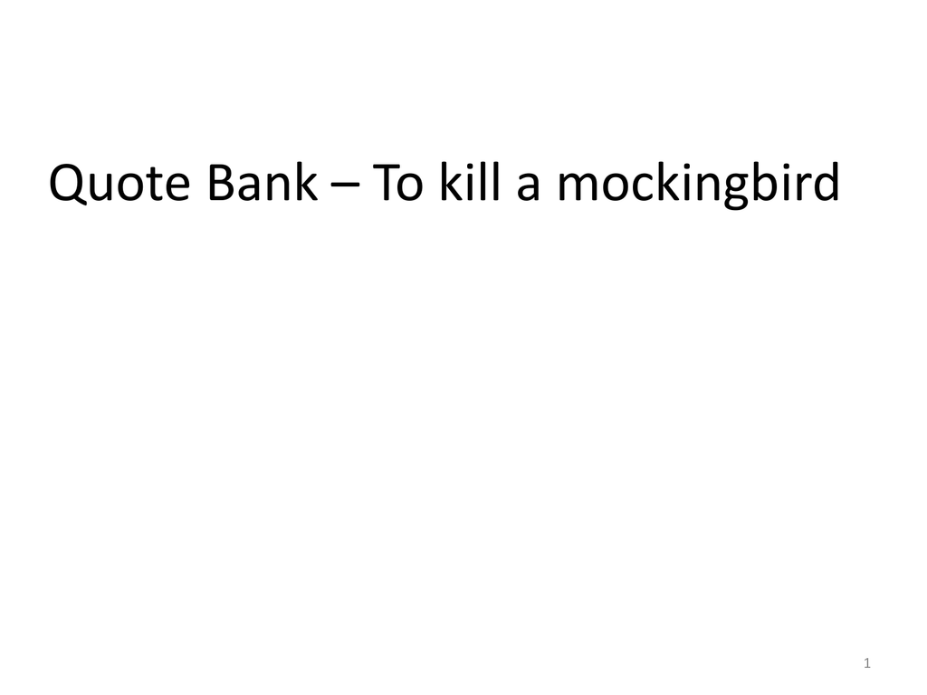 Racism Quotes In To Kill A Mockingbird Quote Bank To Kill A Mockingbird