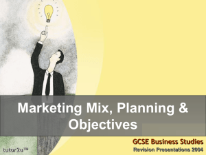 Marketing Mix & Objectives
