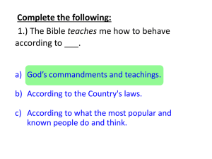 A.) Complete the following: 1.) The Bible teaches me how to behave