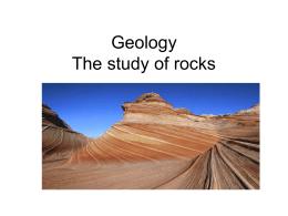 Geology The study of rocks