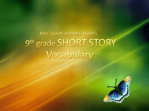 Mrs. Leach and Mrs. Hight*s 9th grade SHORT STORY Vocabulary