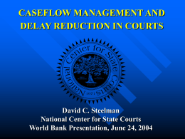 CASEFLOW MANAGEMENT AND DELAY REDUCTION IN