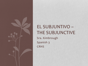 El Subjuntivo * The Subjunctive