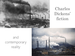 Similarities and Differences: Dicken's fiction and contemporary reality