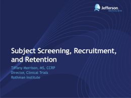 Subject Screening, Recruitment, and Retention