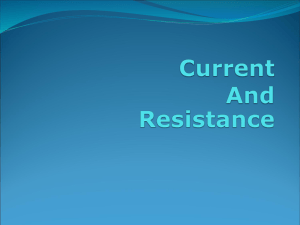 Lecture 6 Current and Resistance
