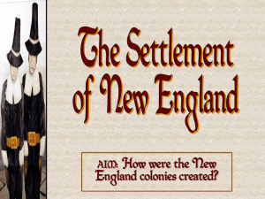 The Settlement of New England The New England Colonies