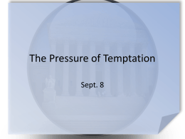 The Pressure of Temptation