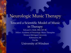 PowerPoint Presentation - Neurologic Music Therapy