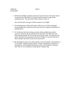 CHEM104 QUIZ 2 Spring 2009 Both NaCl and MgO crystallize in the