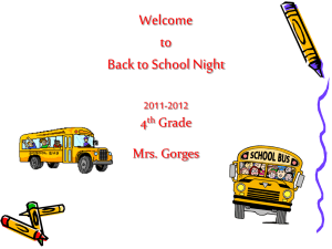 Welcome to Back to School Night 4th Grade Mrs. Dionesotes Mrs