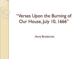 here follows some verses upon the burning of Upon the burning of our house is a poem by anne bradstreet that describes her reaction to waking up in the middle of the night and fleeing her house because it was burning down, explains puritansermonscom.