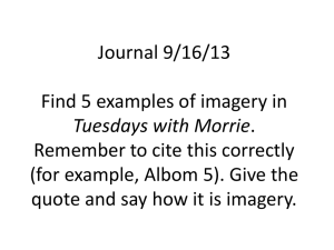 Journal 9/16/13 Find 5 examples of imagery in Tuesdays with Morrie
