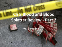 Ch 8 Blood and Blood Splatter Review