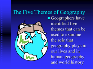 The Five Themes of Geography - Blanchard AP Human Geography