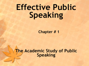 Effective Public Speaking Chapter # 1 The Academic Study of Public