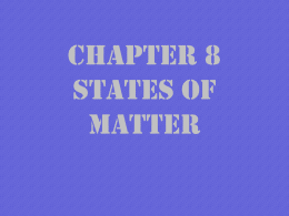 Chapter 8 States of Matter