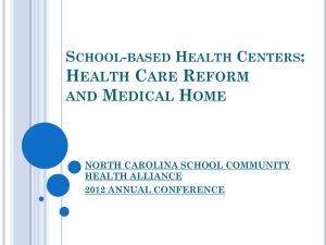 School-based Health Centers: Health Care Reform and Medical Home