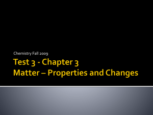 Test 3 - Chapter 3 Matter * Properties and Changes