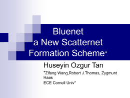 Bluenet a New Scatternet Formation Scheme*
