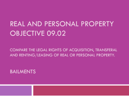 Bailments, Personal Property, Real Propety