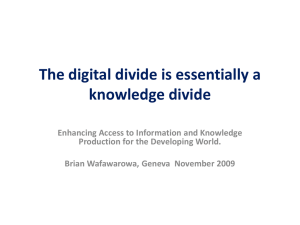 The digital divide is essentially a knowledge divide