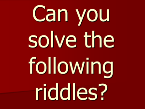 Can you solve the following riddles?