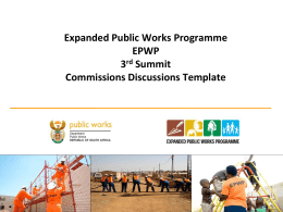 Expanded Public Works Programme EPWP 3 rd Summit