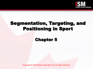 Segmentation, Targeting, and Positioning in Sport Chapter 5