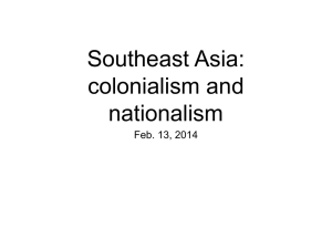 Southeast Asia: colonialism and nationalism Feb. 13, 2014 Review
