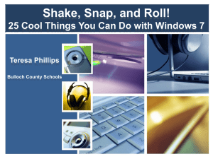Shake, Snap, and Roll! 25 Cool Things You Can Do with Windows 7