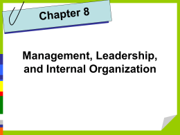 Chapter 8: Management, Leadership, and the Internal Organization.