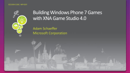 WPH307: Building Windows Phone 7 Games with XNA Game Studio