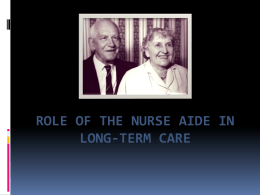 Long term care and the nursing assistant*s role
