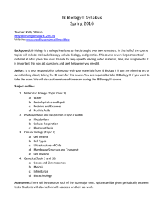 IB Biology II Syllabus Spring 2016 Teacher: Kelly Dillman Kelly