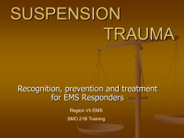 Suspension Trauma - Region VII EMS Website