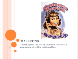 Marketing 1.02B Explain the role of customer service as a