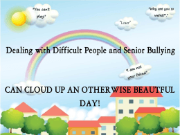 Dealing with Difficult People/Senior Bullying