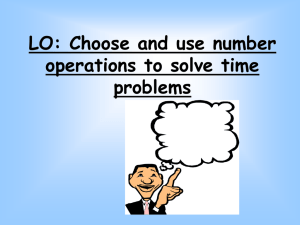 LO: Choose and use number operations to solve time problems