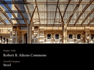 Project Title Robert B. Aikens Commons Award Category Steel