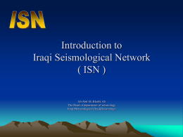 Introduction to Iraqi Seismological Network ( ISN )