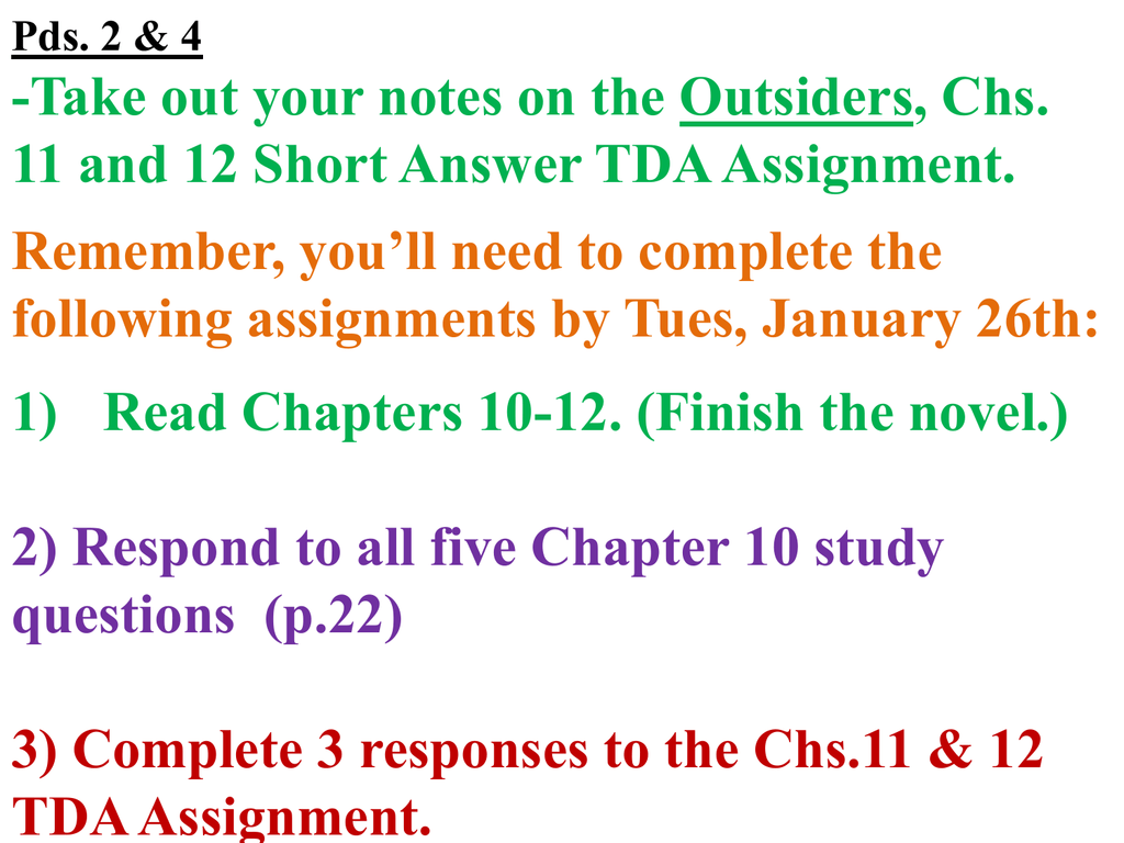 Take out your notes on the Outsiders, Chs. 11 and 12 Short Answer