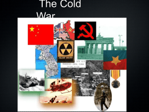 The Cold War The Cold War - Origins Conflicting goals and