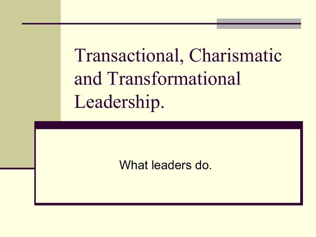 Transactional and Transformational Leadership.