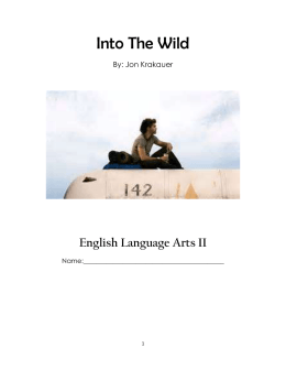 "essay on into the wild Jon krakauer, in his novel, ""into the wild,"" examines chris mccandless's life from all perspectives krakauer's purpose is to explore chris in terms of his own reasoning."